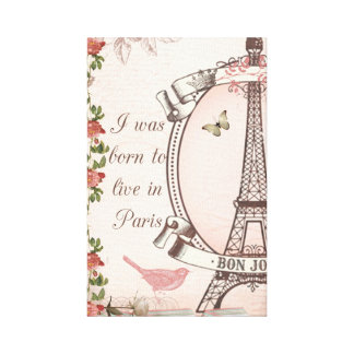 I Was Born to Live in Paris Canvas Print