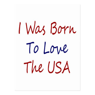 I Was Born To Love The USA Postcard
