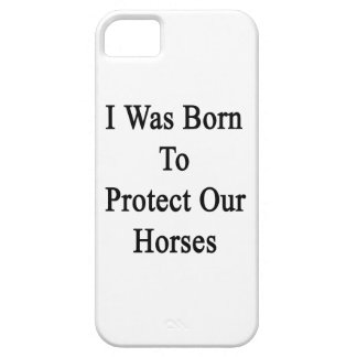 I Was Born To Protect Our Horses iPhone SE/5/5s Case