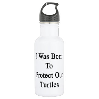 I Was Born To Protect Our Turtles Water Bottle