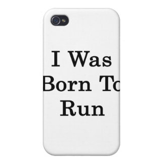 I Was Born To Run Cases For iPhone 4