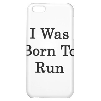 I Was Born To Run iPhone 5C Covers