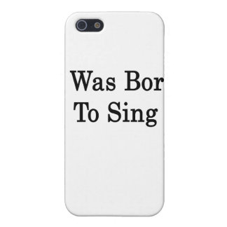 I Was Born To Sing iPhone 5/5S Case