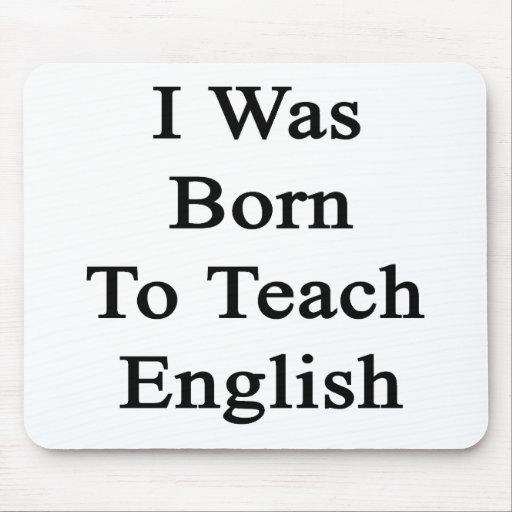 I Was Born To Teach English Mousepad