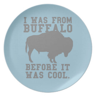 I was Buffalo before it was cool Party Plate