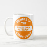 I was forced into early retirement classic white coffee mug