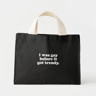 I was gay before it got trendy  (Pickup Line) Canvas Bag