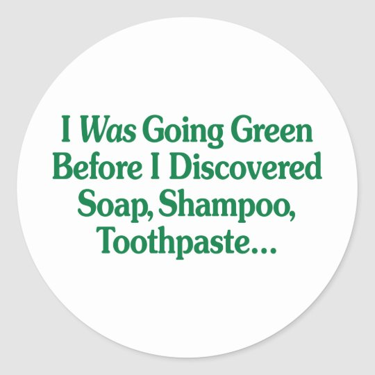 I Was Going Green... Classic Round Sticker