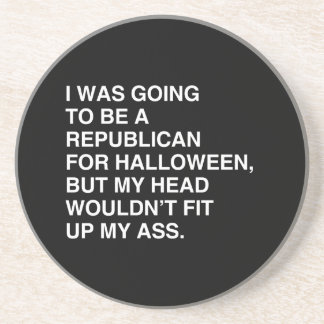 I WAS GOING TO BE A REPUBLICAN FOR HALLOWEEN COASTER