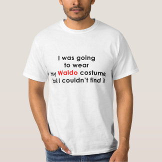 I was going to wear my Waldo costume T-Shirt