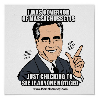 I WAS GOVERNOR OF MASSACHUSSETTS POSTERS