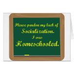 I was homeschooled. cards