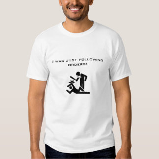 I was just following orders - police cops T-Shirt