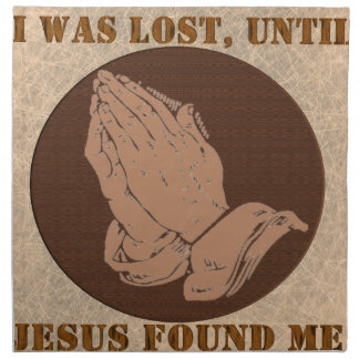 I WAS LOST,UNTIL, JESUS FOUND ME NAPKIN