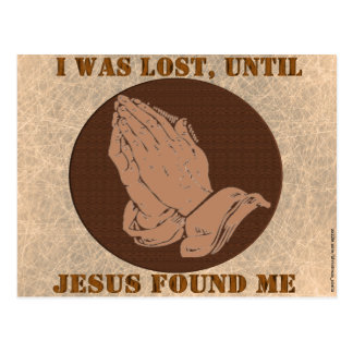 I WAS LOST,UNTIL, JESUS FOUND ME POSTCARD