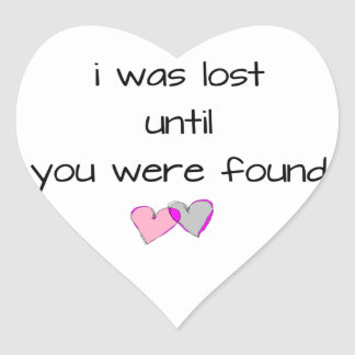 I was lost until you were found heart sticker