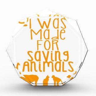 I was made for saving animals acrylic award