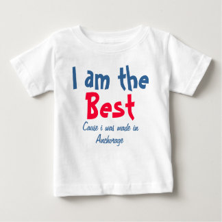 I was made in Anchorage Baby T-Shirt
