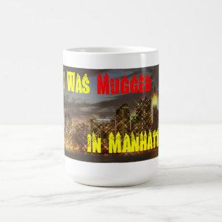 I was MUGGED in Manhattan Classic White Coffee Mug