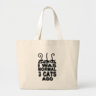 I was normal  cats ago large tote bag