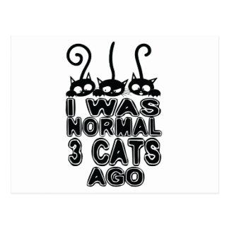 I was normal  cats ago postcard