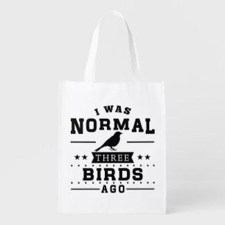I Was Normal Three Birds Ago Grocery Bag