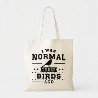 I Was Normal Three Birds Ago Tote Bag