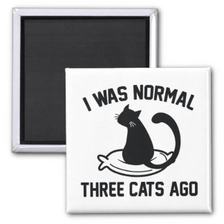 I Was Normal Three Cats Ago 2 Inch Square Magnet