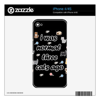 I was normal three cats ago decals for iPhone 4S