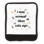I was normal three cats ago luggage handle wrap