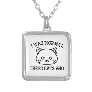 I Was Normal Three Cats Ago Silver Plated Necklace