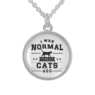 I Was Normal Three Cats Ago Sterling Silver Necklace