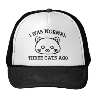 I Was Normal Three Cats Ago Trucker Hat