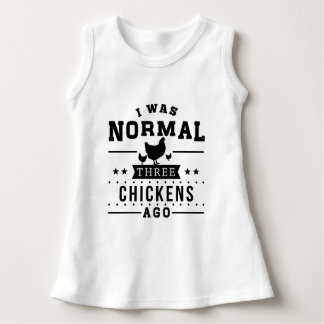 I Was Normal Three Chickens Ago Dress