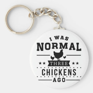 I Was Normal Three Chickens Ago Keychain