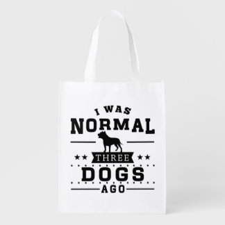 I Was Normal Three Dogs Ago Reusable Grocery Bag