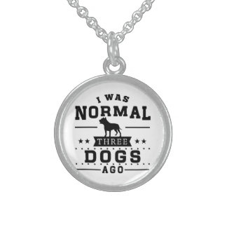 I Was Normal Three Dogs Ago Sterling Silver Necklace