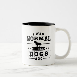 I Was Normal Three Dogs Ago Two-Tone Coffee Mug