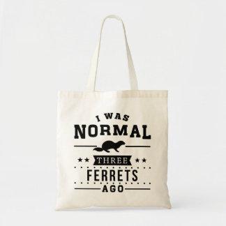 I Was Normal Three Ferrets Ago Tote Bag