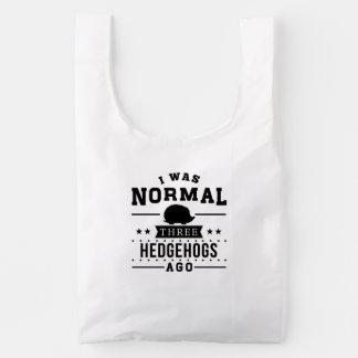 I Was Normal Three Hedgehogs Ago Reusable Bag