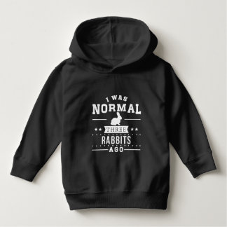 I Was Normal Three Rabbits Ago Hoodie