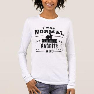 I Was Normal Three Rabbits Ago Long Sleeve T-Shirt