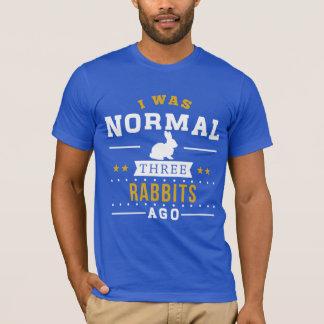 I Was Normal Three Rabbits Ago T-Shirt