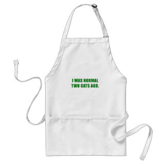 I Was Normal Two Cats Ago Adult Apron