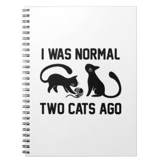 I Was Normal Two Cats Ago Notebook