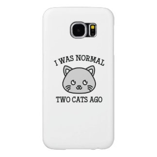 I Was Normal Two Cats Ago Samsung Galaxy S6 Cases