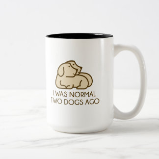 I Was Normal Two Dogs Ago Two-Tone Coffee Mug