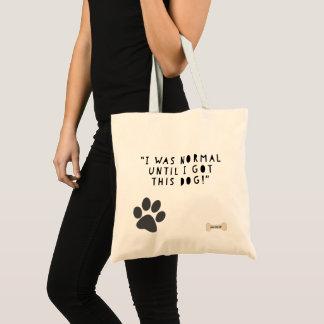'I was normal until I got this dog!', doggy bag