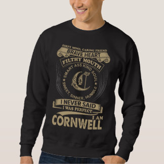 I Was Perfect. I Am CORNWELL Sweatshirt