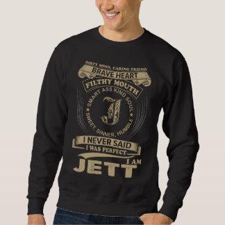 I Was Perfect. I Am JETT Sweatshirt